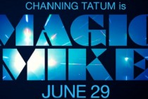 Magic Mike | Channing Tatum, Matthew McConaughey e Alex Pettyfe no segundo trailer da comédia