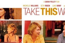 Take This Waltz | Michelle Williams e Seth Rogen estampam novo cartaz para o drama dirigido por Sarah Polley