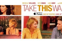 Take This Waltz | Michelle Williams e Seth Rogen estampam banner inédito para o drama