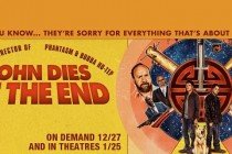 John Dies at the End | Lançado o trailer para maiores do horror dirigido por Don Coscarelli