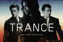 Trance | James McAvoy, Vincent Cassel e Rosario Dawson estampam cartazes de personagens inéditos