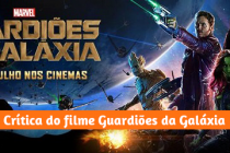 Crítica do filme Guardiões da Galáxia