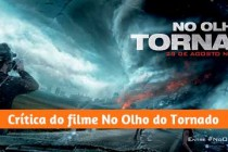 Crítica do filme No Olho do Tornado