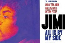JIMI ALL IS BY MY SIDE, filme sobre Jimi Hendrix, ganha novo PÔSTER