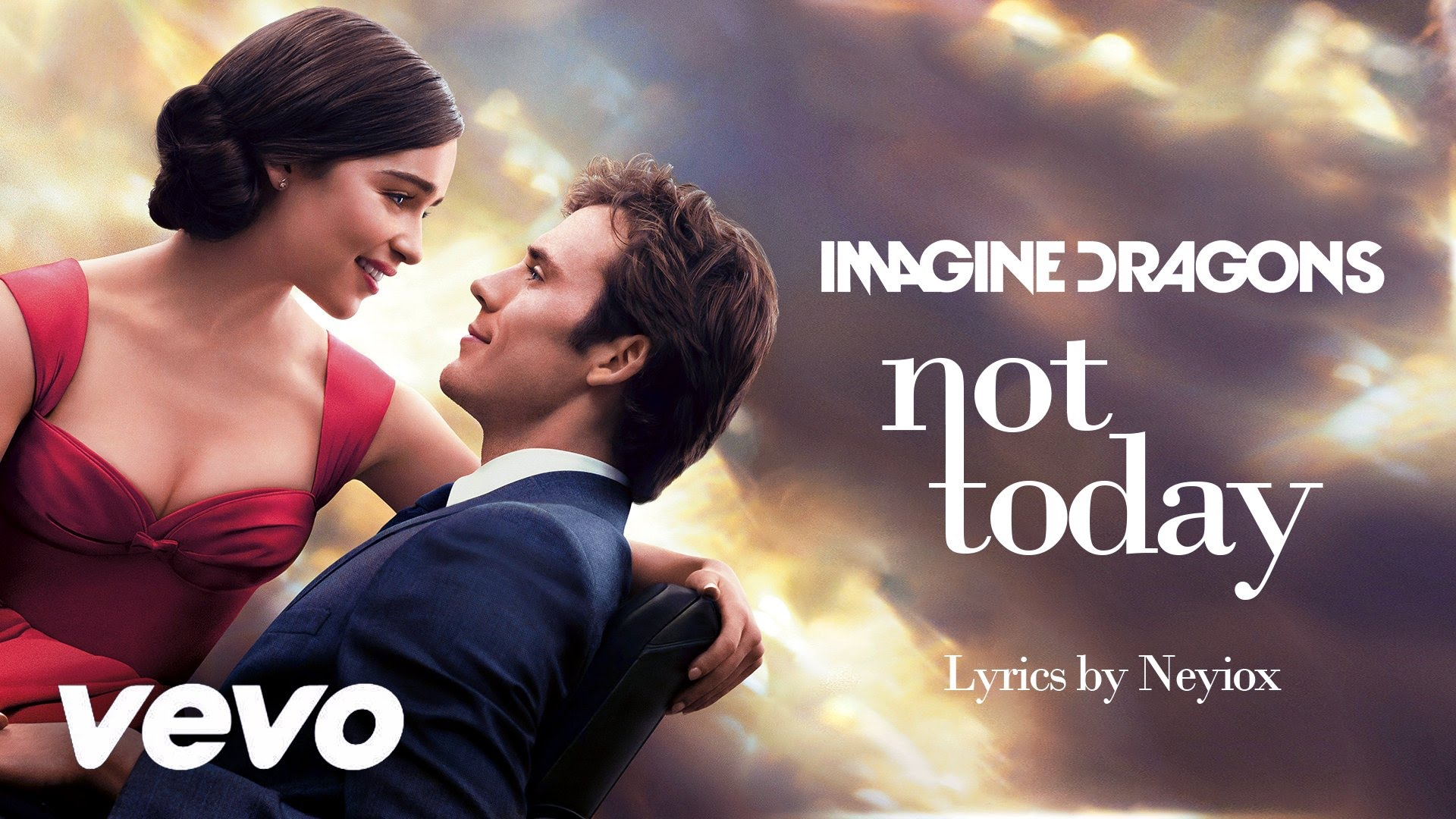 Me Before You- Imagine Dragons Not Today