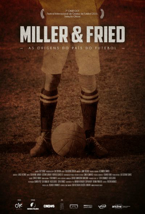 MILLER & FRIED – AS ORIGENS DO PAÍS DO FUTEBOL