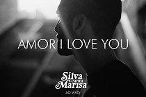 "Silva lança ""Amor I Love You"", do DVD 'Silva Canta Marisa – Ao Vivo'"