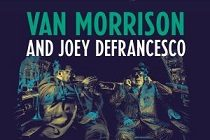"Van Morrison se une à Joey DeFrancesco em ""You're Driving Me Crazy"", novo álbum de estúdio da Legacy Recordings"